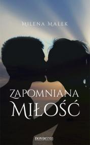 Zapomniana miłość — Milena Malek