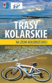 Trasy kolarskie na ziemi kołobrzeskiej — Małgorzata Truszyńska