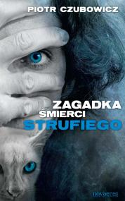 Zagadka śmierci Strufiego — Piotr Czubowicz