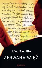 Zerwana więź — J.W. Bastille