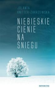 Niebieskie cienie na śniegu — Jolanta Knitter-Zakrzewska