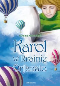 Karol w krainie Orfanato — Ewelina Kościelniak