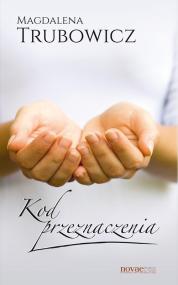 Kod przeznaczenia — Magdalena Trubowicz