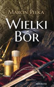 Wielki Bór — Marcin Pełka