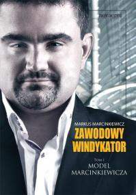 Zawodowy windykator. Tom I. Model Marcinkiewicza — Markus Marcinkiewicz