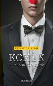 Komik i pierwsza dama — Krzysztof Riege