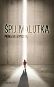 Śpij, malutka — Przemysław Koza