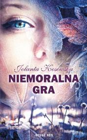 Niemoralna gra — Jolanta Kosowska