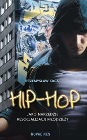 Hip-hop jako narzędzie resocjalizacji młodzieży — Przemysław Kaca