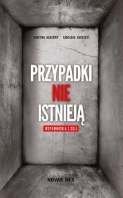 Przypadki nie istnieją. Wspomnienia z celi — Karolina Karczmit, Martyna Karczmit