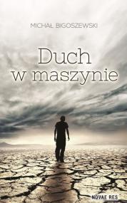 Duch w maszynie — Michał Bigoszewski