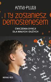 I ty zostaniesz Demostenesem — Anna Pluta