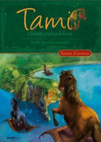 Tami z Krainy Pięknych Koni. Tom II: Tami z Kapadoclandii — Renata Klamerus
