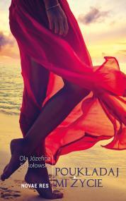Poukładaj mi życie  — Ola Józefina Sokołowska
