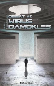 Obiekt #1: Wirus Damokles — Julian Hajdukiewicz