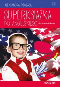Superksiążka do angielskiego dla przedszkolaków — Aleksandra Pieczaba