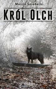Król Olch  — Marcin Śniadecki