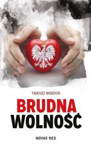 Brudna wolność — Tadeusz Wodzicki