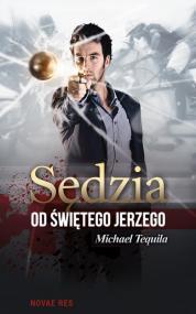 Sędzia od Świętego Jerzego  — Michael  Tequila