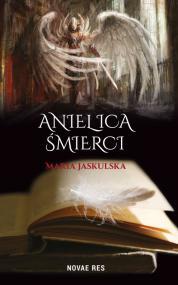 Anielica śmierci — Maria Jaskulska