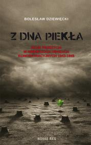 Z dna piekła. Moje przeżycia w niemieckich obozach koncentracyjnych 1943-1945 — Bolesław Dziewięcki