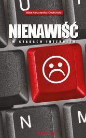 Nienawiść w czasach internetu — Alina Naruszewicz-Duchlińska