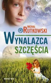 Wynalazca szczęścia — Michał Rutkowski