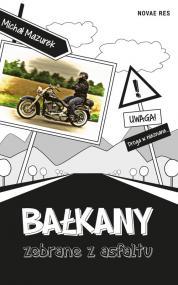 Bałkany zebrane z asfaltu — Michał S. Mazurek