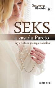 Seks a Zasada Pareto, czyli historia jednego cuckoldu — Seweryn  Blomberg