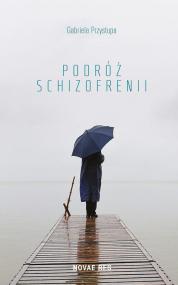 Podróż schizofrenii — Gabriela Przystupa