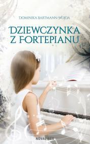 Dziewczynka z fortepianu  — Dominika Bartmann-Wojda