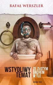 Wstydliwy temat ze złotym dachem w tle — Rafał Werszler