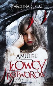 Amulet. Łowcy potworów — Karolina Cielas