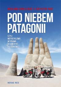 Pod niebem Patagonii, czyli motocyklowa wyprawa do Ameryki Południowej — Krzysztof Rudź, Wiesława Izabela Rudź