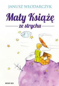 Mały Książę ze strychu  — Janusz Włodarczyk