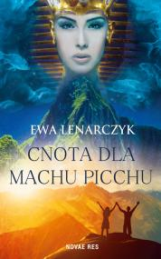 Cnota dla Machu Picchu — Ewa Lenarczyk