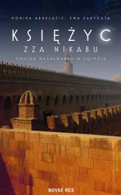 Księżyc zza nikabu. Polska muzułmanka w Egipcie — Monika Abdelaziz, Ewa Zarychta