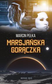 Marsjańska gorączka  — Marcin Pełka