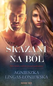 Skazani na ból — Agnieszka Lingas-Łoniewska
