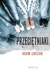 Przeciętniaki — Adam Łuczak