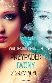 Przypadek Iwony z Grzmiących — Waldemar Pernach