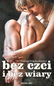 Bez czci i bez wiary  — Elżbieta Wardęszkiewicz
