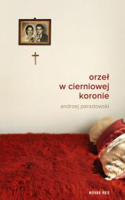 Orzeł w cierniowej koronie — Andrzej Paradowski
