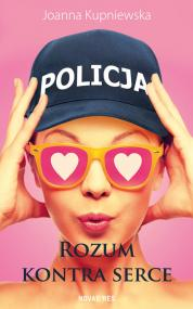 Rozum kontra serce — Joanna Kupniewska