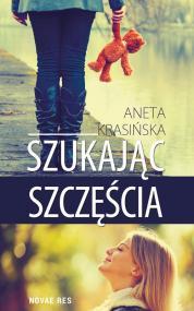 Szukając szczęścia  — Aneta Krasińska