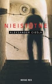 Nieistotne  — Aleksander Cieśla