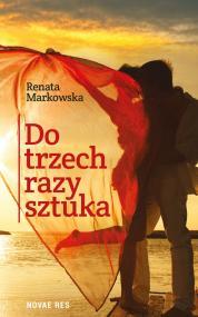 Do trzech razy sztuka — Renata Markowska
