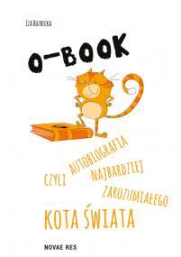 O-BOOK - czyli autobiografia najbardziej zarozumiałego kota świata — Iza Rozbicka