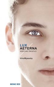 Lux Aeterna. Wieczne światło — Mike  Wysocky