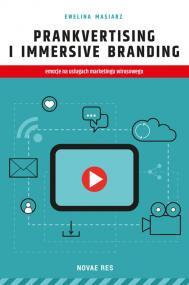 Prankvertising i immersive branding - emocje na usługach marketingu wirusowego — Ewelina Masiarz